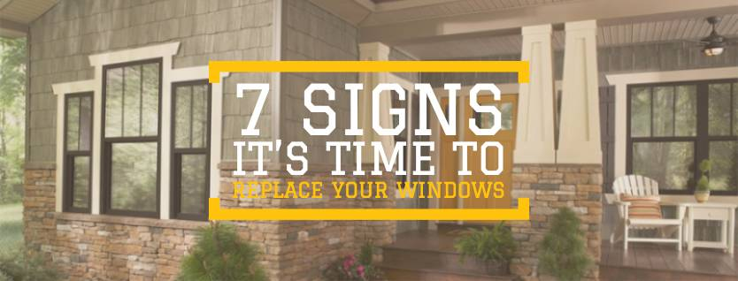 7 Signs Its Time To Replace Your Windows